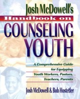 Josh McDowell's Handbook on Counseling Youth, softcover