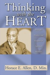Thinking with the Heart: Principle, Practice, and Purpose for Spiritual Wellness