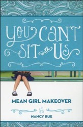 You Can't Sit With Us, #2 Mean Girl Makeover Series