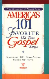 America's 101 Favorite Old-Time Gospel Songs Songbook