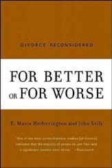 For Better of for Worse; Divorce Reconsidered