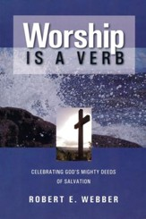 Worship Is a Verb, Second Edition