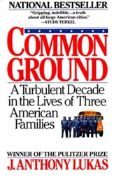 Common Ground: A Turbulent Decade in the Lives of Three American Families - eBook