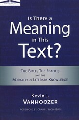 Is There a Meaning in This Text? The Bible, the Reader, and the Morality of Literary Knowledge