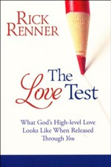 The Love Test: What God's High-Level Love Looks Like When Released Through You