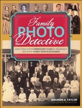 Family Photo Detective: Learn How to Find Genealogy Clues in Old Photos