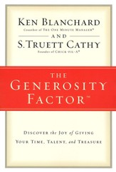 Generosity Factor: Discover the Joy of Giving Your Time, Talent, and Treasure