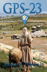 GPS-23: God's Pathway for Survival - Psalm 23