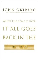 When the Game Is Over, It All Goes Back in the Box, Softcover - Slightly Imperfect