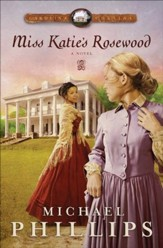 Miss Katie's Rosewood: A Novel - eBook