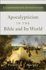 Apocalypticism in the Bible and Its World: A Comprehensive Introduction - eBook