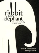 The Rabbit and the Elephant: Releasing the Mega Impact of Micro Churches