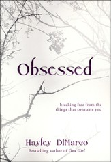 Obsessed: Breaking Free from the Things That Consume You - eBook