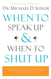 When to Speak Up and When To Shut Up - eBook