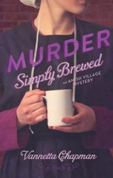 Murder Simply Brewed, Amish Village Mystery Series #1