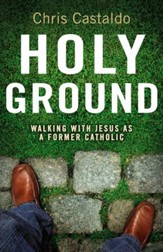 Holy Ground: Walking with Jesus as a Former Catholic - eBook