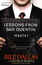 Lessons from San Quentin: Everything I Needed to Know about Life I Learned in Prison
