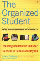 The Organized Student: Teaching Children the Skills for Success in School & Beyond