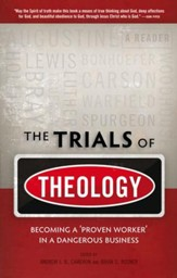 The Trials of Theology: Becoming a 'proven worker' in a dangerous business - eBook