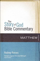 Matthew: The Story of God Bible Commentary