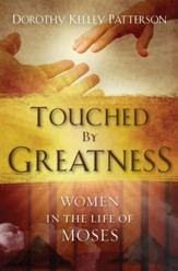 Touched by Greatness: Women in the life of Moses - eBook