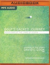 Golf's Sacred Journey: Seven Days at the Links of Utopia - unabridged audio book on MP3-CD