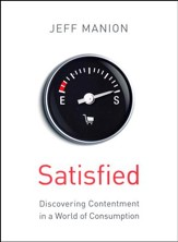 Satisfied: Discovering Contentment in a World of Consumption - Slightly Imperfect