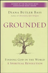 Grounded: Finding God in the World--A Spiritual Revolution
