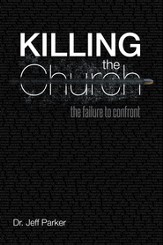 Killing the Church: The Failure to Confront - eBook