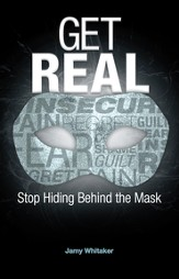 Get REAL: Stop Hiding Behind the Mask - eBook