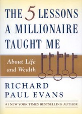 The 5 Lessons a Millionaire Taught Me: About Life and Wealth
