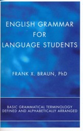 English Grammar for Language Students: Basic Grammatical Terminology Defined and Alphabetically Arranged