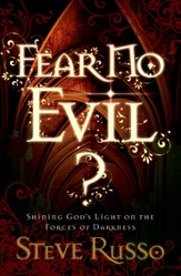 Fear No Evil?: Shining God's Light on the Forces of Darkness - eBook