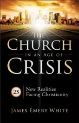 Church in an Age of Crisis, The: 25 New Realities Facing Christianity - eBook