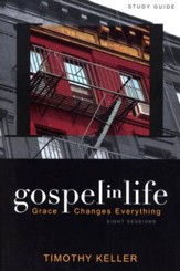 Gospel in Life, Study Guide Grace Changes Everything