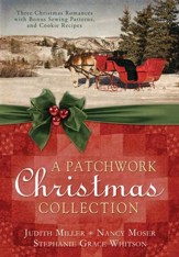 A Patchwork Christmas: Three Christmas Romances with Bonus Handcraft Patterns and Cookie Recipes - eBook