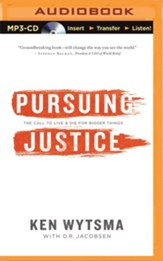 Pursuing Justice: The Call to Live and Die for Bigger Things - unabridged audio book on MP3-CD