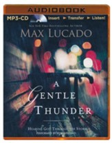 A Gentle Thunder: Hearing God Through the Storm - unabridged audio book on MP3-CD