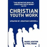 Christian Youth Work: The definitive book on Christian Youth Work - eBook