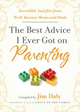 The Best Advice I Ever Got on Parenting: Incredible Insights from Well Known Moms and Dads - eBook