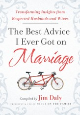 The Best Advice I Ever Got on Marriage: Transforming Insights from Respected Husbands and Wives - eBook