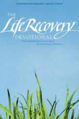 Life Recovery Devotional: Thirty Meditations from Scripture for Each Step in Recovery