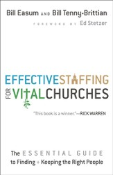 Effective Staffing for Vital Churches: The Essential Guide to Finding and Keeping the Right People - eBook