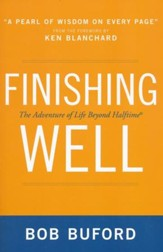 Finishing Well: The Adventure of Life Beyond Halftime - Slightly Imperfect