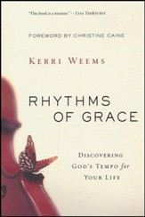 Rhythms of Grace: Discover God's Tempo for Your Life