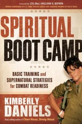 Spiritual Boot Camp: Basic training for engaging and destroying the devil - eBook