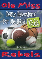 Daily Devotions for Die-Hard Kids Ole Miss Rebels