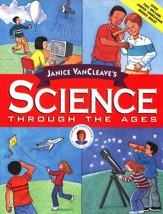 Jancie VanCleave's Science Through the Ages