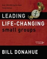 Leading Life-Changing Small Groups, Third Edition