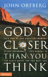 God Is Closer Than You Think: This Can Be the Greatest Moment of Your Life Because This Moment Is the Place Where You Can Meet God - eBook